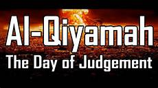 Day Of Judgment al qiyamah the day of judgement 2017
