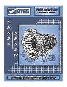 automotive repair manual 1984 ford exp transmission control ford 5r55s 5r55w automatic transmission atsg rebuild manual softcover