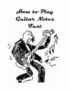 Learn How To Play Guitar Notes Fast