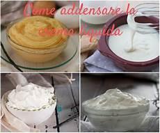 come addensare la crema come addensare la crema liquida dolci pasticceria ricette