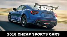 top 10 affordable sports cars you should buy in 2018 youtube