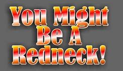 Image result for you may be a redneck words