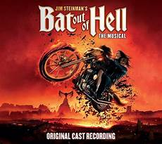 Musical Bat Out Of Hell - bat out of hell the musical original cast recording