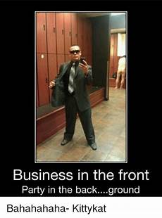 business in the front party in the background bahahahaha
