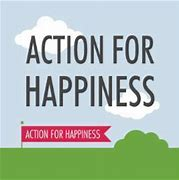 Image result for action for happiness