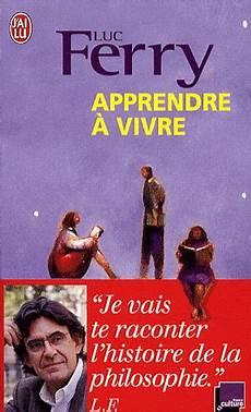 Luc Ferry Apprendre 224 Vivre Philosophie Livres