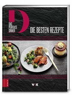 Rezepte Das Perfekte Dinner - das perfekte dinner die besten rezepte kochen und backen