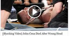shocking cena died after wrong injury is