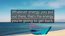 elie tahari quote whatever energy you put out there