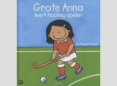 Grote Anna leert hockey spelen ? Kathleen Amant ? Juf Sanne
