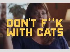 documentary netflix don't f with cats