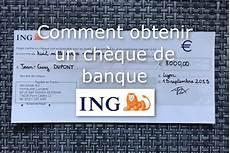Comment Obtenir Un Ch 232 Que De Banque Ing 01 Banque En Ligne