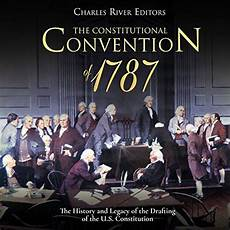the constitutional convention of 1787 audiobook charles river editors audible co uk