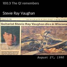 how was stevie vaughan when he died august 27th 1990 the of stevie vaughan 100 3 the q