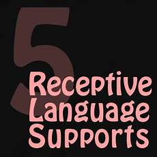 the thinkaboutable blog five receptive language supports