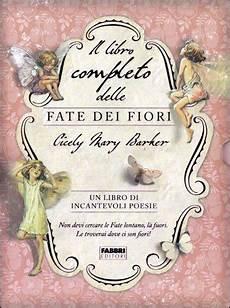 fiori e fate il libro completo delle fate dei fiori cicely barker