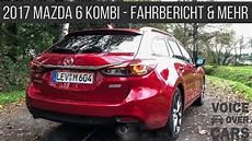 mazda 6 2017 kombi 2017 mazda 6 kombi fahrbericht test probefahrt review voice cars inkl mazda museum in gt