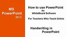 free whiteboard software for teaching how to use powerpoint as whiteboard software for online teachers youtube