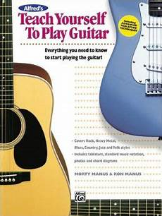 teach me how to play guitar alfred s teach yourself to play guitar book enhanced cd by morty manus 9780882846798