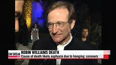 robin williams todesursache robin williams cause of likely asphyxia due to