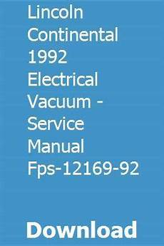 service repair manual free download 1988 lincoln continental mark vii engine control lincoln continental 1992 electrical vacuum service manual fps 12169 92 pdf download full