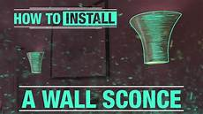 how to install an indoor wall sconce youtube