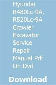 hyundai veracruz pdf workshop and repair manuals carmanualshub com hyundai r480lc 9a r520lc 9a crawler excavator service repair manual pdf on dvd case excavator