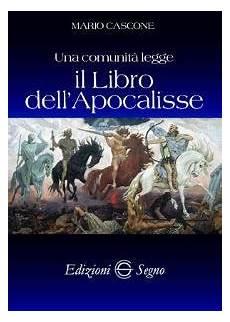 apocalisse di testo il libro dell apocalisse libro mario cascone edizioni