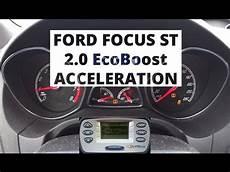ford focus st 2 0 ecoboost ford focus st 2 0 ecoboost 250 hp acceleration 0 100 km