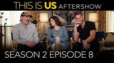 this is us aftershow season 2 episode 8 digital