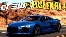 The Crew 2 Gameplay Fr Audi R8 Test Customisation