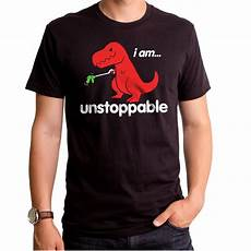 Dino Shirt i am unstoppable t rex s t shirt unstoppable