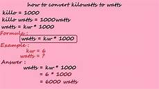 Kilowatt In Watt - how to convert kilowatts to watts electrical calculation