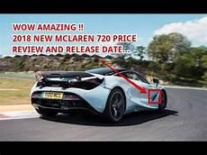 Wow Amazing 2018 Mclaren 720s Price