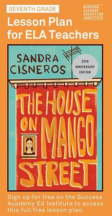 lesson plans for house on mango street the house on mango street free seventh grade lesson plan