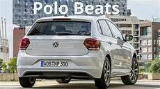 volkswagen polo sound 2018 volkswagen polo beats with 300 watt sound system