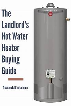 the landlord s water heater buying guide