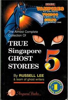 kl ghost stories the penang bookshelf true singapore ghost stories book 5 russell lee