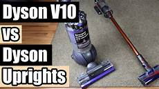 dyson v10 cordless vs dyson upright vacuum will the