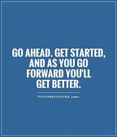 how to get quotes getting started quotes quotesgram