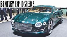 bentley exp 10 speed 6 live at 2015 geneva motor show