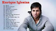 enrique iglesias songs enrique iglesias greatest hits album 2018 best