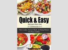 Quick and Easy Recipes Box Set: Slow Cooker, Freezer Meals
