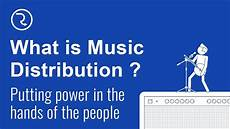 music distribution what is music distribution youtube