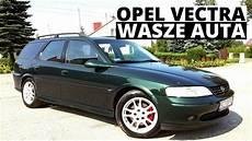 opel vectra b kombi 1999 wasze auta test 25