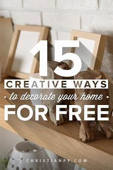15 creative ways to decorate your home for free creative frugal tips and home decor