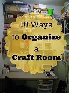 organize it the craft room 10 ways