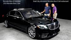 brad s big adventures 2018 mercedes s 560 review from mercedes of scottsdale youtube