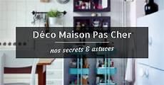 D 233 Co Maison Pas Cher Nos Petits Secrets Pour Faire Des