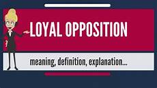 what is loyal opposition what does loyal opposition